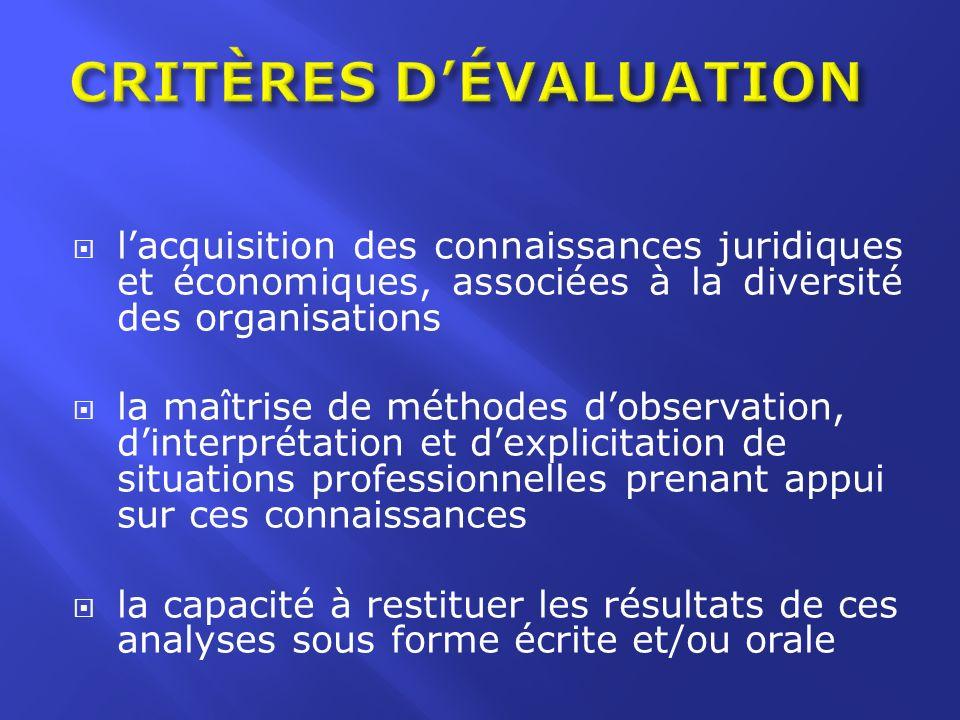lacquisition des connaissances juridiques et économiques, associées à la diversité des organisations la maîtrise de méthodes dobservation, dinterpréta