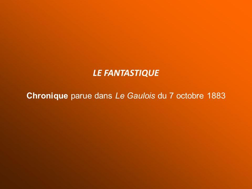LE FANTASTIQUE Chronique parue dans Le Gaulois du 7 octobre 1883