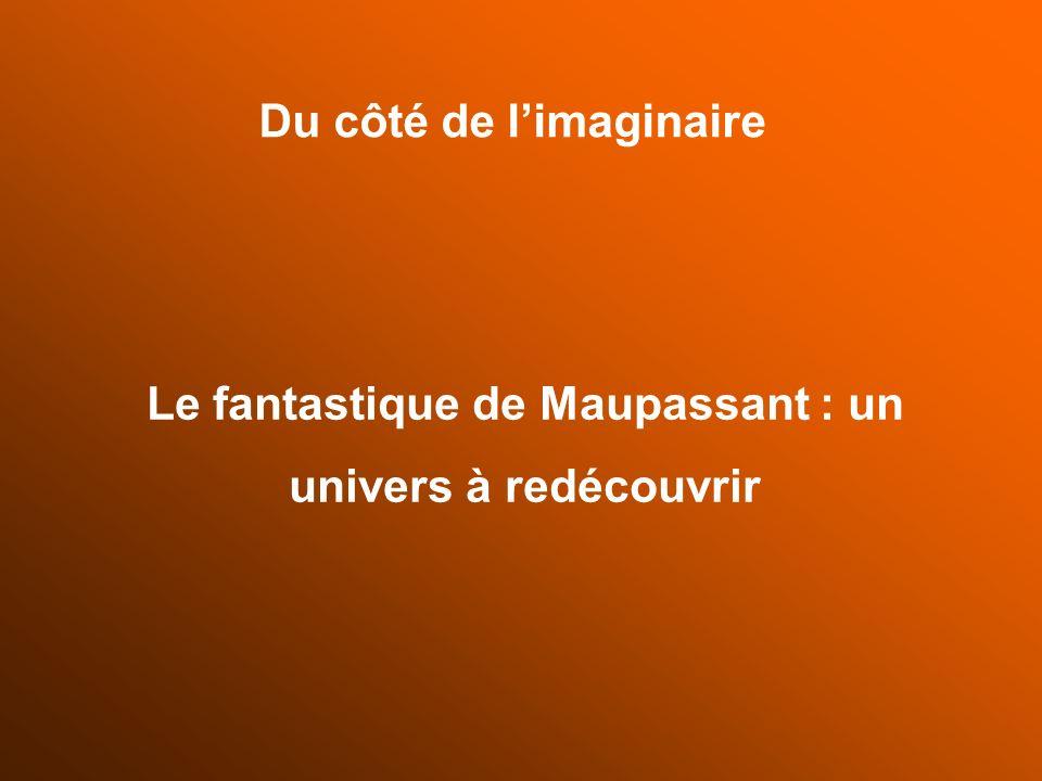 Le fantastique de Maupassant : un univers à redécouvrir Du côté de limaginaire