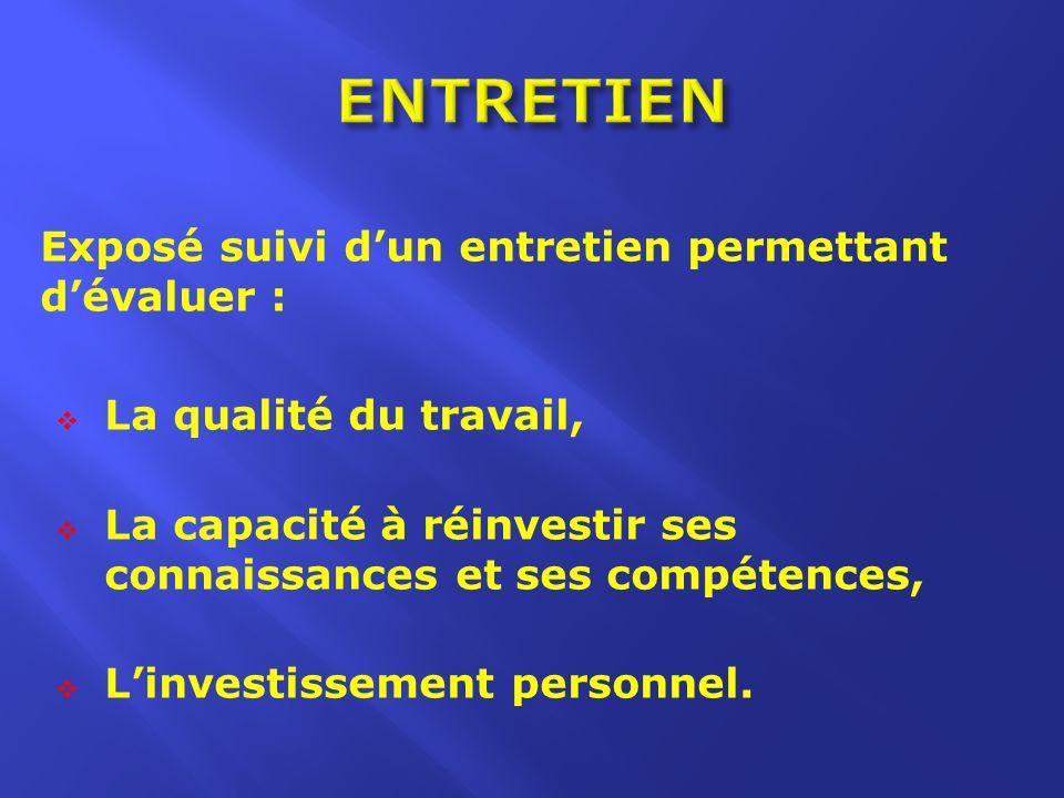 Exposé suivi dun entretien permettant dévaluer : La qualité du travail, La capacité à réinvestir ses connaissances et ses compétences, Linvestissement personnel.