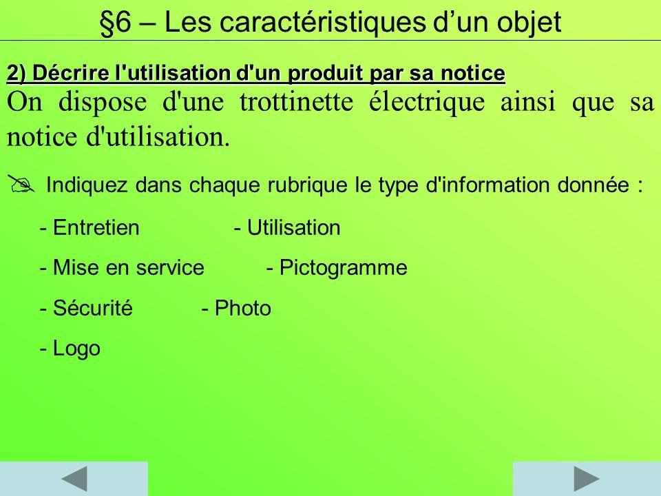 2) Décrire l'utilisation d'un produit par sa notice Indiquez dans chaque rubrique le type d'information donnée : - Entretien- Utilisation - Mise en se