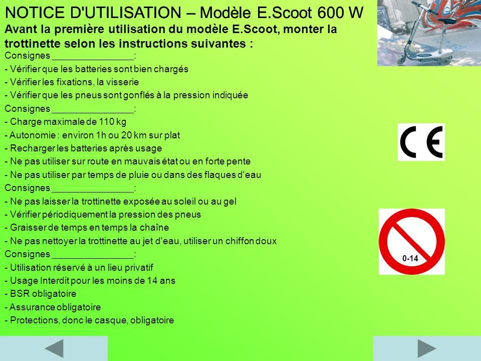 NOTICE D'UTILISATION – Modèle E.Scoot 600 W Avant la première utilisation du modèle E.Scoot, monter la trottinette selon les instructions suivantes :