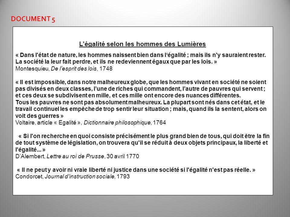 DOCUMENT 5 Légalité selon les hommes des Lumières « Dans l'état de nature, les hommes naissent bien dans légalité ; mais ils n'y sauraient rester. La