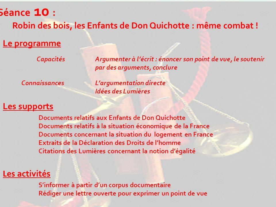 Séance 10 : Robin des bois, les Enfants de Don Quichotte : même combat ! Le programme Les supports Les activités Capacités Connaissances Argumenter à