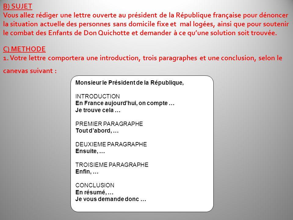 B) SUJET Vous allez rédiger une lettre ouverte au président de la République française pour dénoncer la situation actuelle des personnes sans domicile