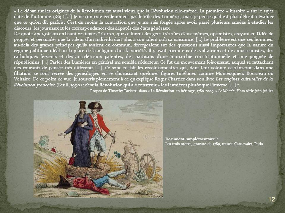 12 « Le débat sur les origines de la Révolution est aussi vieux que la Révolution elle-même. La première « histoire » sur le sujet date de lautomne 17
