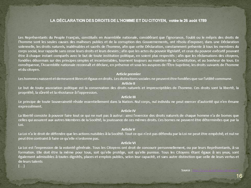 16 LA DÉCLARATION DES DROITS DE LHOMME ET DU CITOYEN, votée le 26 août 1789 Les Repr é sentants du Peuple Fran ç ais, constitu é s en Assembl é e nati