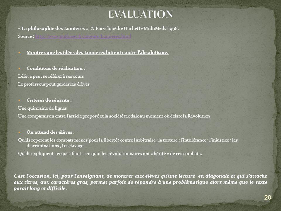« La philosophie des Lumières », © Encyclopédie Hachette MultiMedia 1998. Source : http://www.philonet.fr/auteurs/Lumieres.htmlhttp://www.philonet.fr/