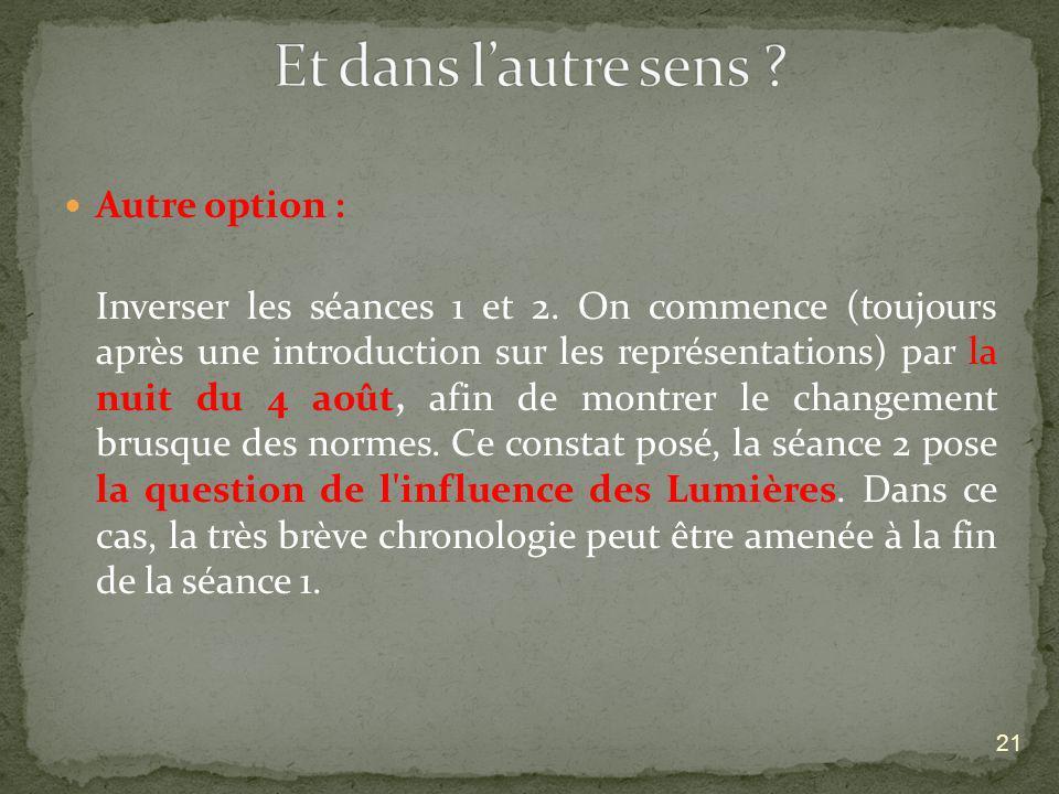 Autre option : Inverser les séances 1 et 2. On commence (toujours après une introduction sur les représentations) par la nuit du 4 août, afin de montr