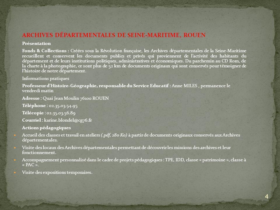 ARCHIVES DÉPARTEMENTALES DE SEINE-MARITIME, ROUEN Présentation Fonds & Collections : Créées sous la Révolution française, les Archives départementales