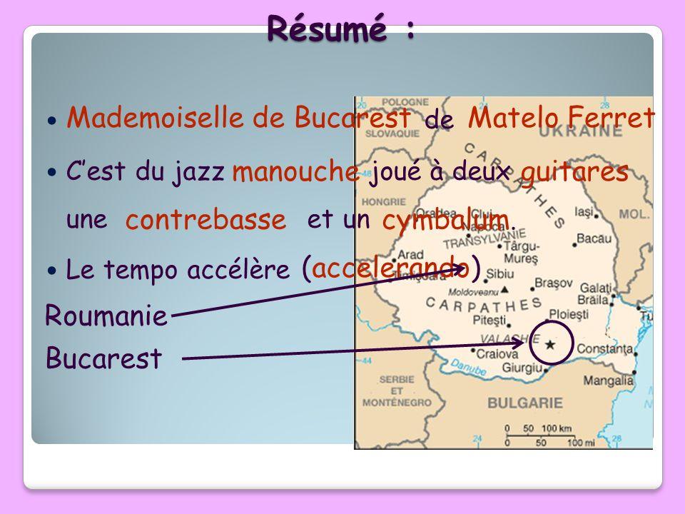 de Cest du jazz joué à deux une et un Le tempo accélère Mademoiselle de BucarestMatelo Ferret manoucheguitares contrebassecymbalum. (accelerando) Roum