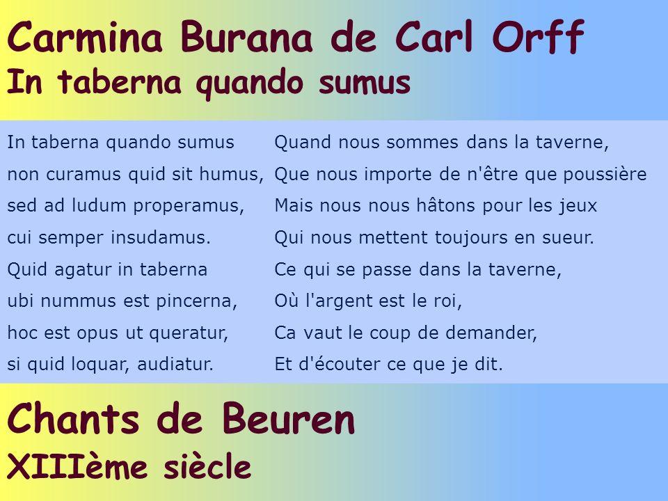 Carmina Burana de Carl Orff In taberna quando sumus In taberna quando sumusQuand nous sommes dans la taverne, non curamus quid sit humus,Que nous impo