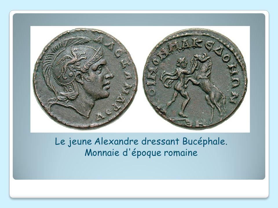 Le jeune Alexandre dressant Bucéphale. Monnaie d'époque romaine