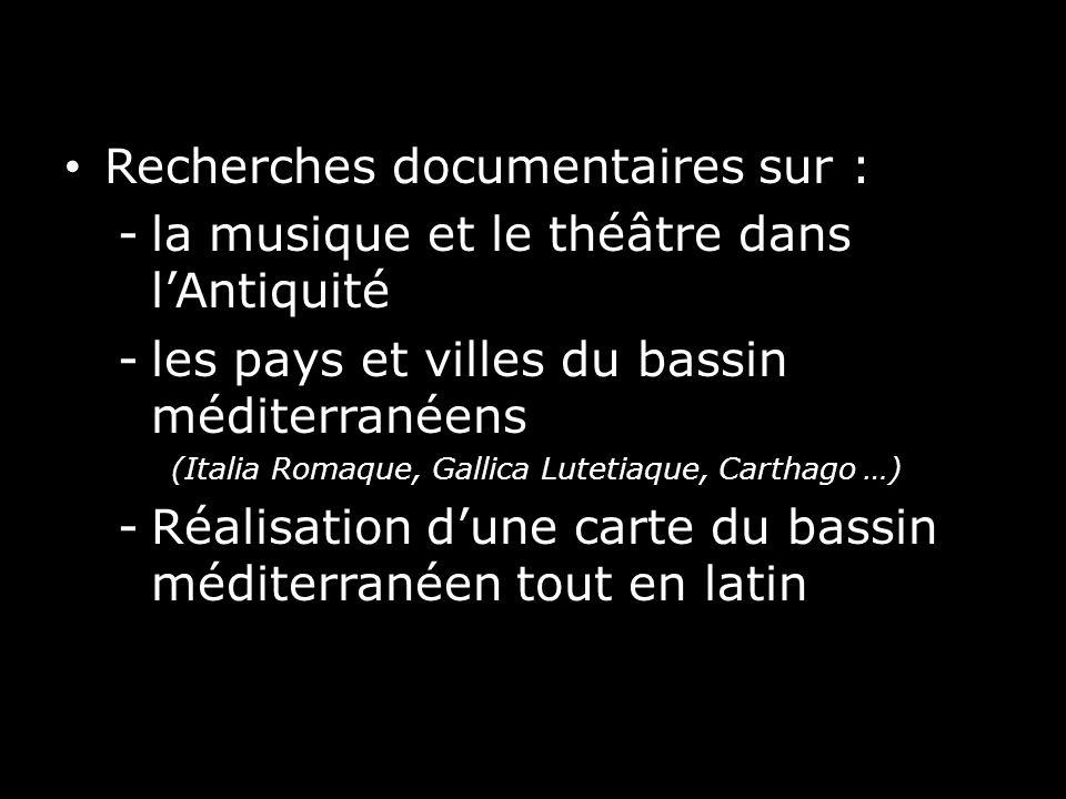 Recherches documentaires sur : -la musique et le théâtre dans lAntiquité -les pays et villes du bassin méditerranéens (Italia Romaque, Gallica Lutetia