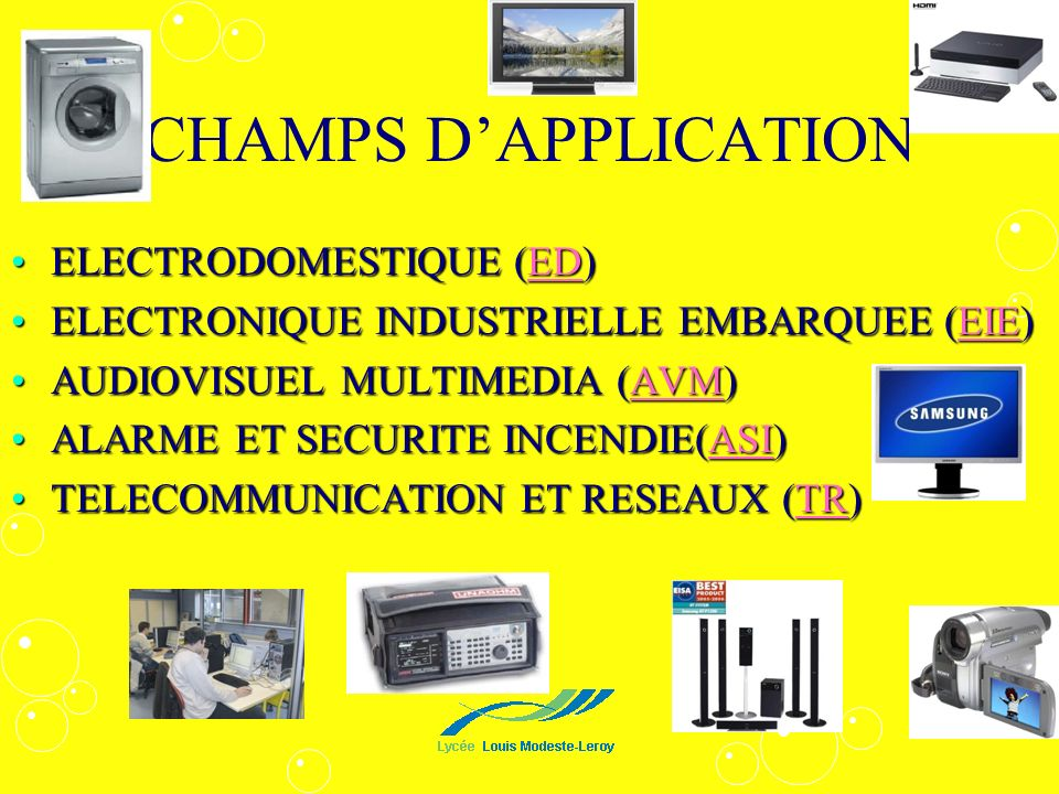 CHAMPS DAPPLICATION ELECTRODOMESTIQUE (ED)ELECTRODOMESTIQUE (ED)ED ELECTRONIQUE INDUSTRIELLE EMBARQUEE (EIE)ELECTRONIQUE INDUSTRIELLE EMBARQUEE (EIE)E