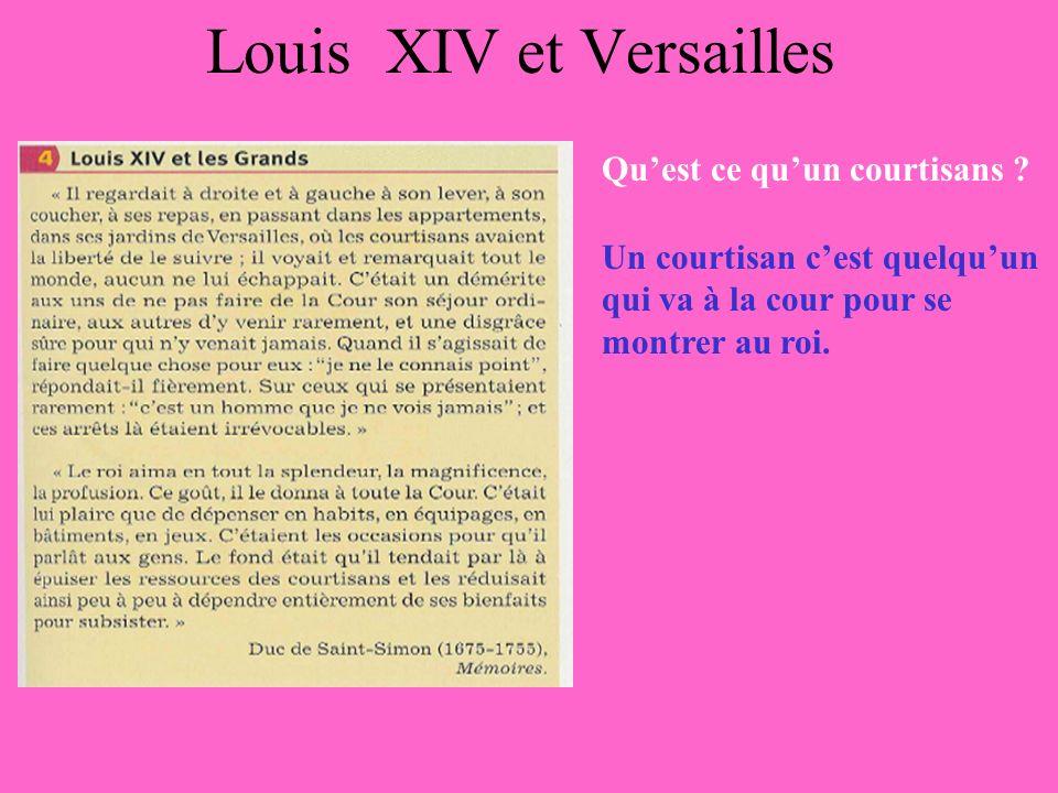 Louis XIV et Versailles Si un noble ne se présente pas à la cour que dit le roi .