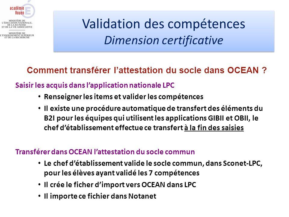 Validation des compétences Dimension certificative Validation des compétences Dimension certificative Saisir les acquis dans lapplication nationale LP
