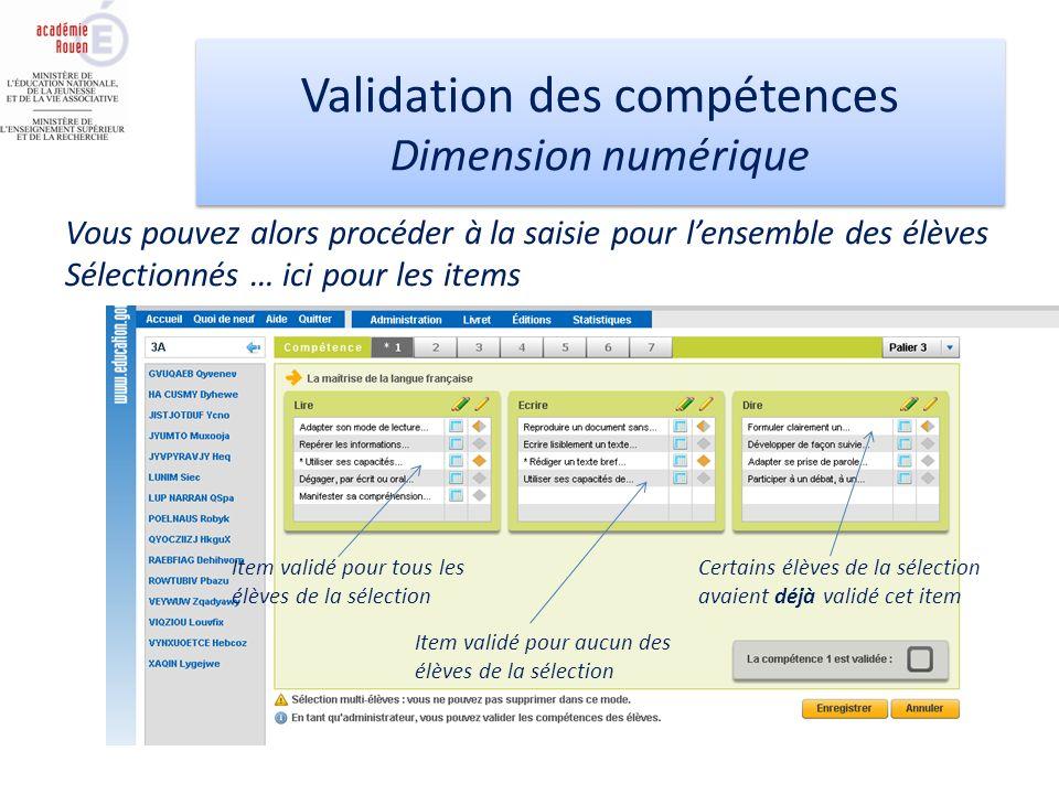 Validation des compétences Dimension numérique Validation des compétences Dimension numérique Vous pouvez alors procéder à la saisie pour lensemble de