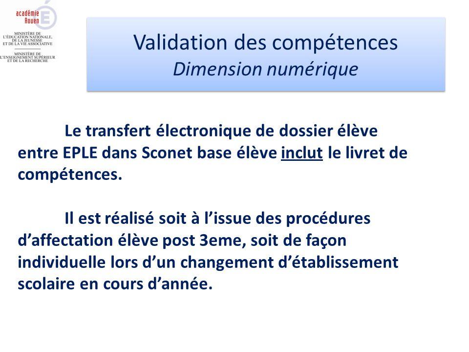 Le transfert électronique de dossier élève entre EPLE dans Sconet base élève inclut le livret de compétences. Il est réalisé soit à lissue des procédu