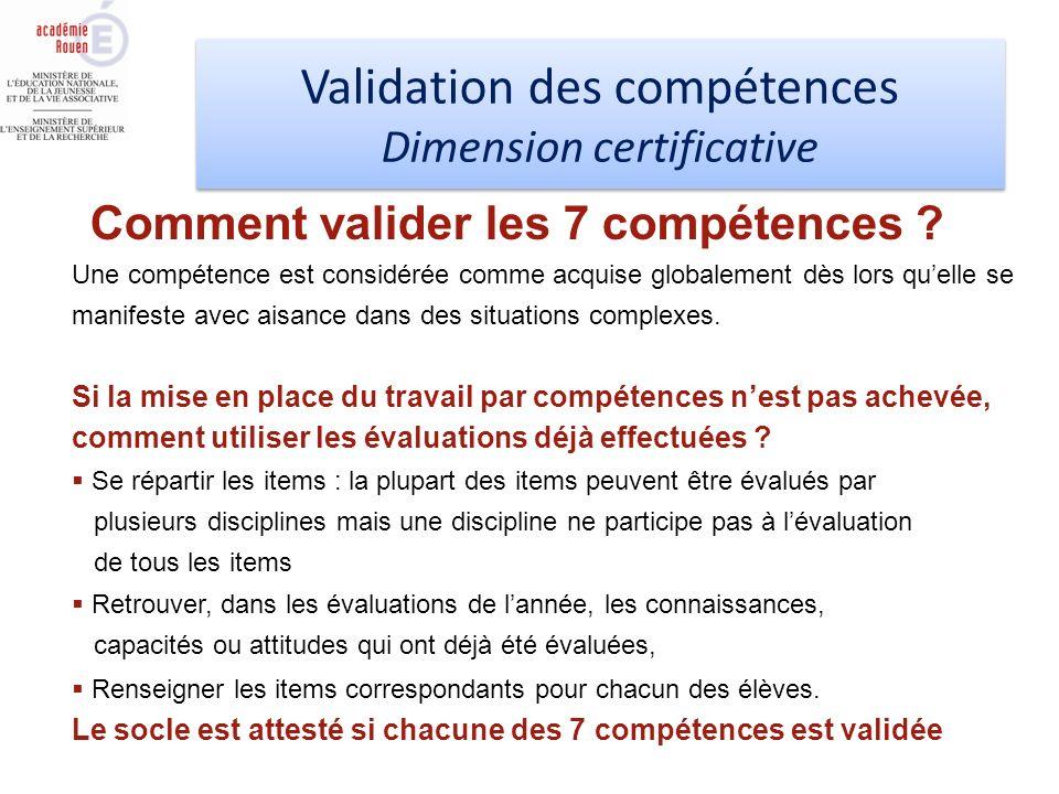 Validation des compétences Dimension certificative Validation des compétences Dimension certificative Une compétence est considérée comme acquise glob
