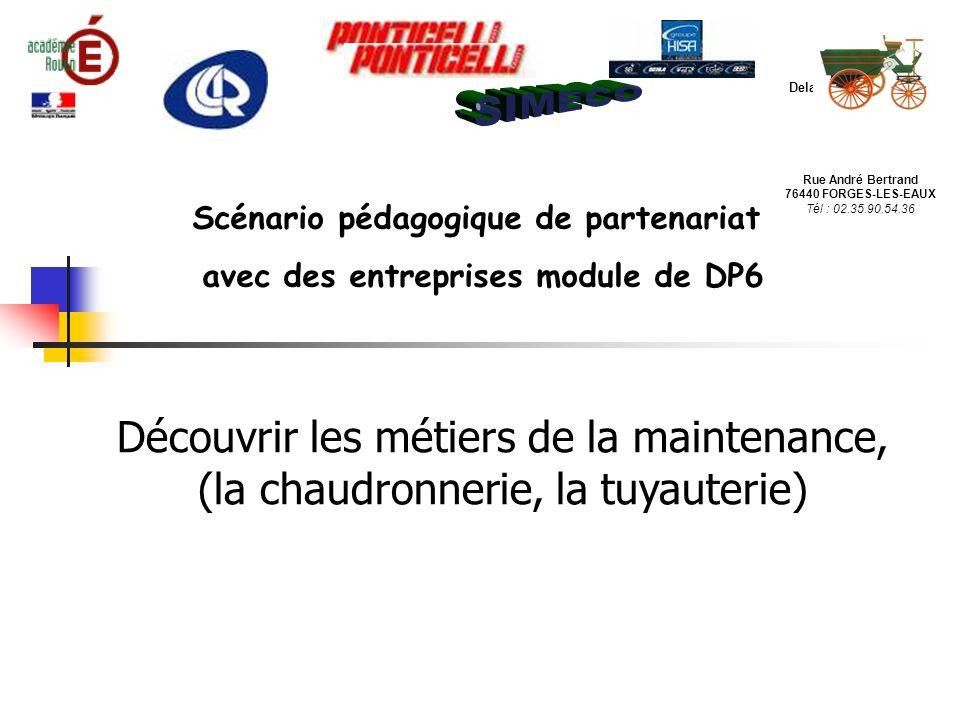 Scénario pédagogique de partenariat avec des entreprises module de DP6 Découvrir les métiers de la maintenance, (la chaudronnerie, la tuyauterie) Lycé