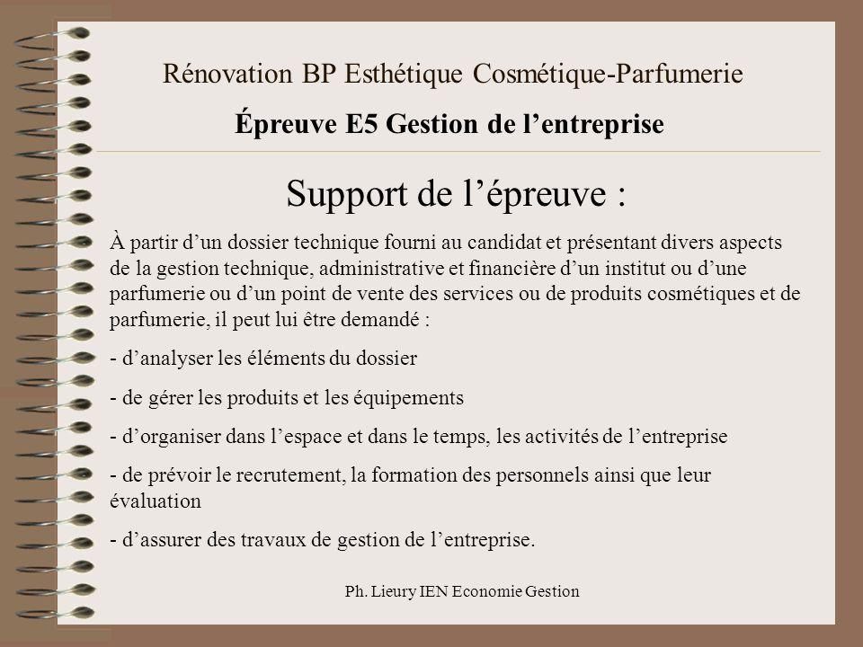 Ph. Lieury IEN Economie Gestion Rénovation BP Esthétique Cosmétique-Parfumerie Épreuve E5 Gestion de lentreprise Support de lépreuve : À partir dun do
