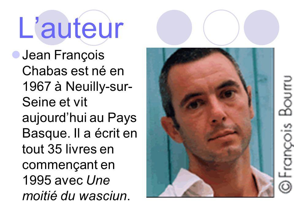 Lauteur Jean François Chabas est né en 1967 à Neuilly-sur- Seine et vit aujourdhui au Pays Basque.