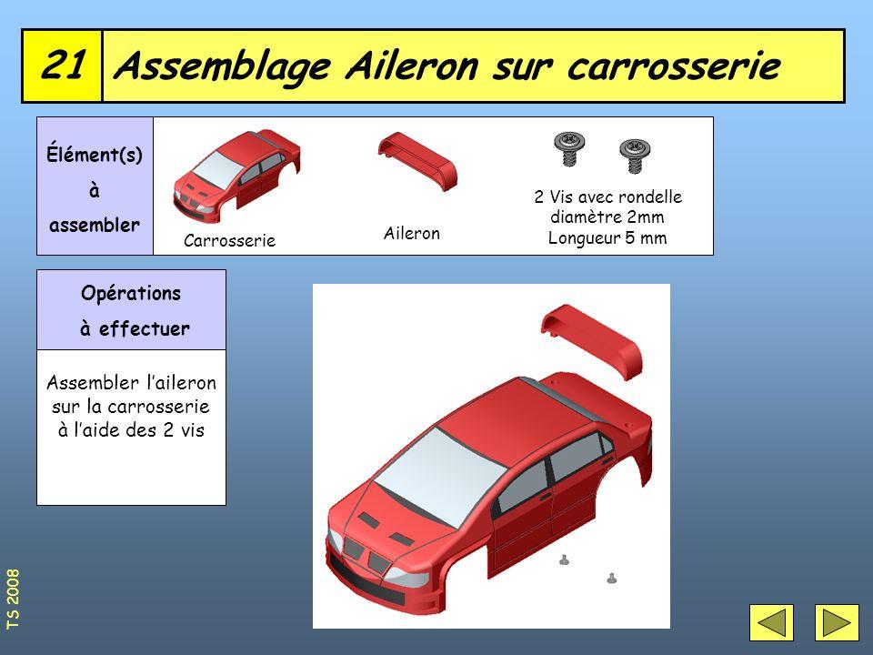 Assemblage Aileron sur carrosserie21 Élément(s) à assembler Opérations à effectuer Assembler laileron sur la carrosserie à laide des 2 vis Carrosserie