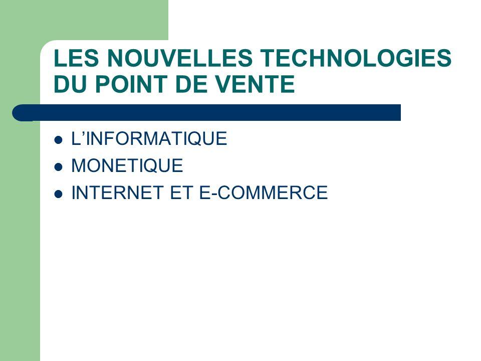 LES NOUVELLES TECHNOLOGIES DU POINT DE VENTE LINFORMATIQUE MONETIQUE INTERNET ET E-COMMERCE
