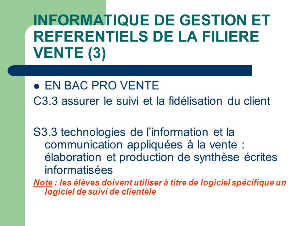 INFORMATIQUE DE GESTION ET REFERENTIELS DE LA FILIERE VENTE (3) EN BAC PRO VENTE C3.3 assurer le suivi et la fidélisation du client S3.3 technologies