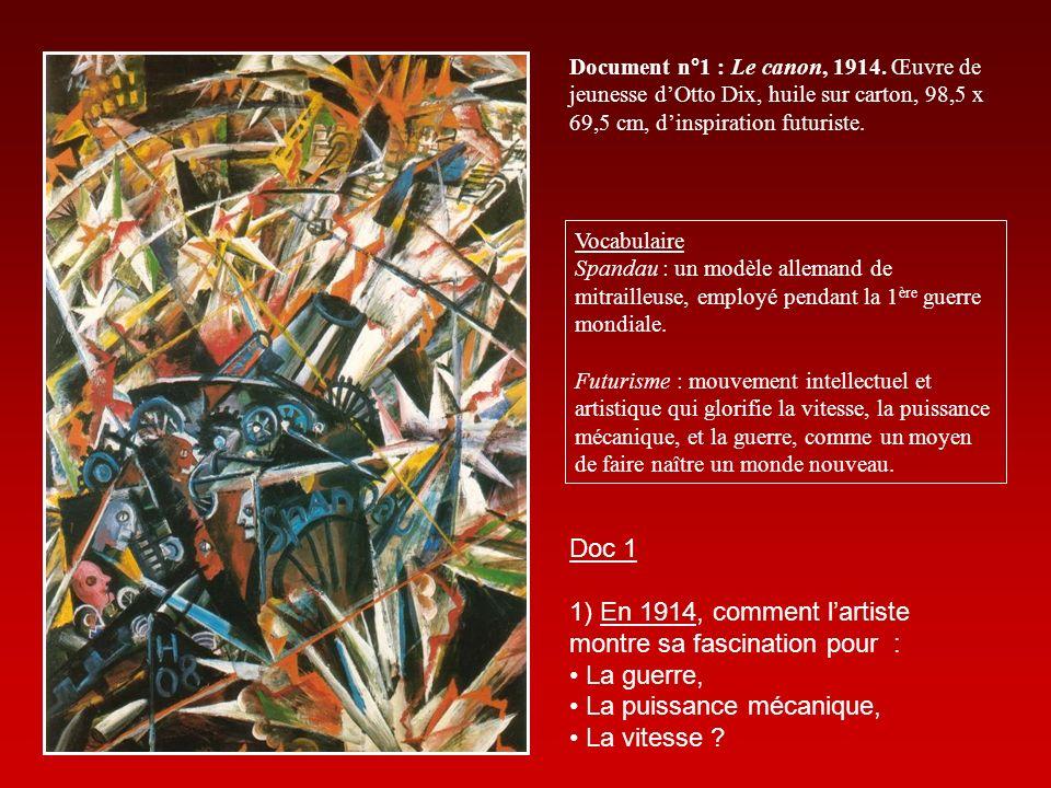 Doc 1 1) En 1914, comment lartiste montre sa fascination pour : La guerre, La puissance mécanique, La vitesse .