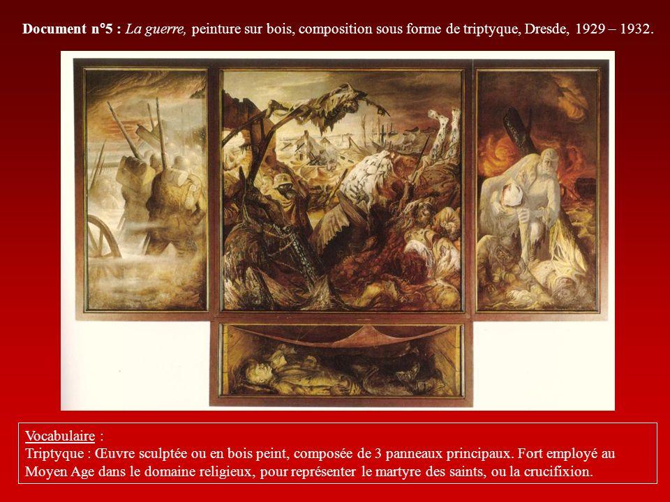 Document n°5 : La guerre, peinture sur bois, composition sous forme de triptyque, Dresde, 1929 – 1932.