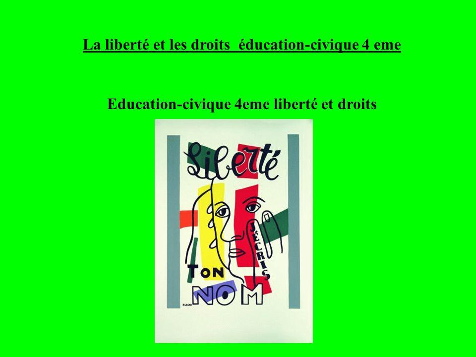 La liberté et les droits éducation-civique 4 eme Education-civique 4eme liberté et droits
