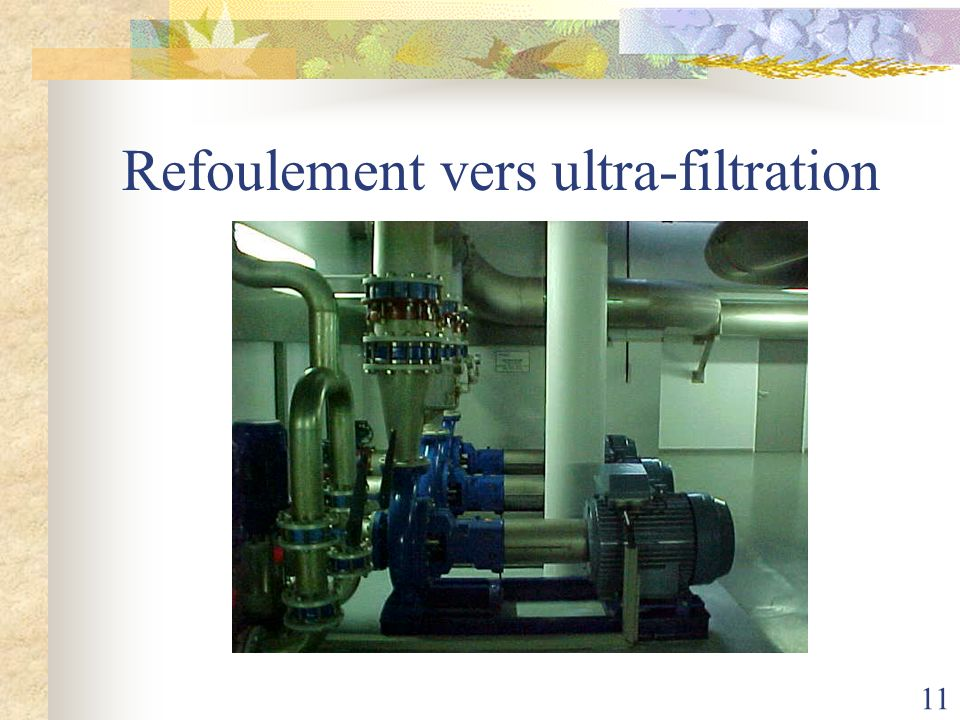 11 Refoulement vers ultra-filtration