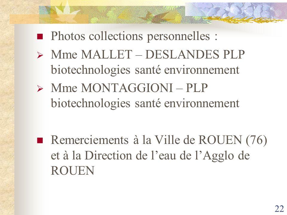 Photos collections personnelles : Mme MALLET – DESLANDES PLP biotechnologies santé environnement Mme MONTAGGIONI – PLP biotechnologies santé environne