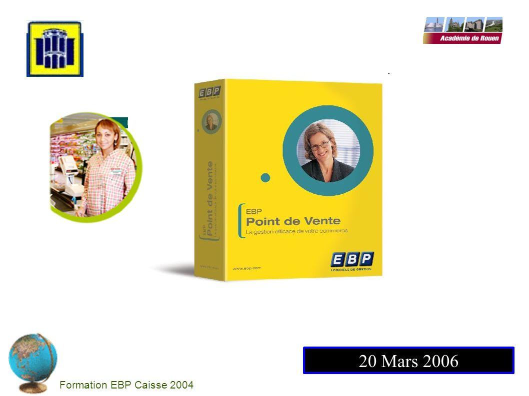 20 Mars 2006 Formation EBP Caisse 2004