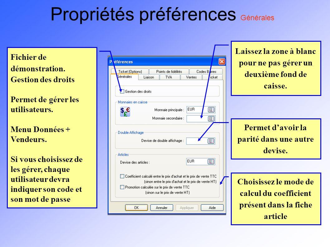 Propriétés préférences Générales Fichier de démonstration. Gestion des droits Permet de gérer les utilisateurs. Menu Données + Vendeurs. Si vous chois