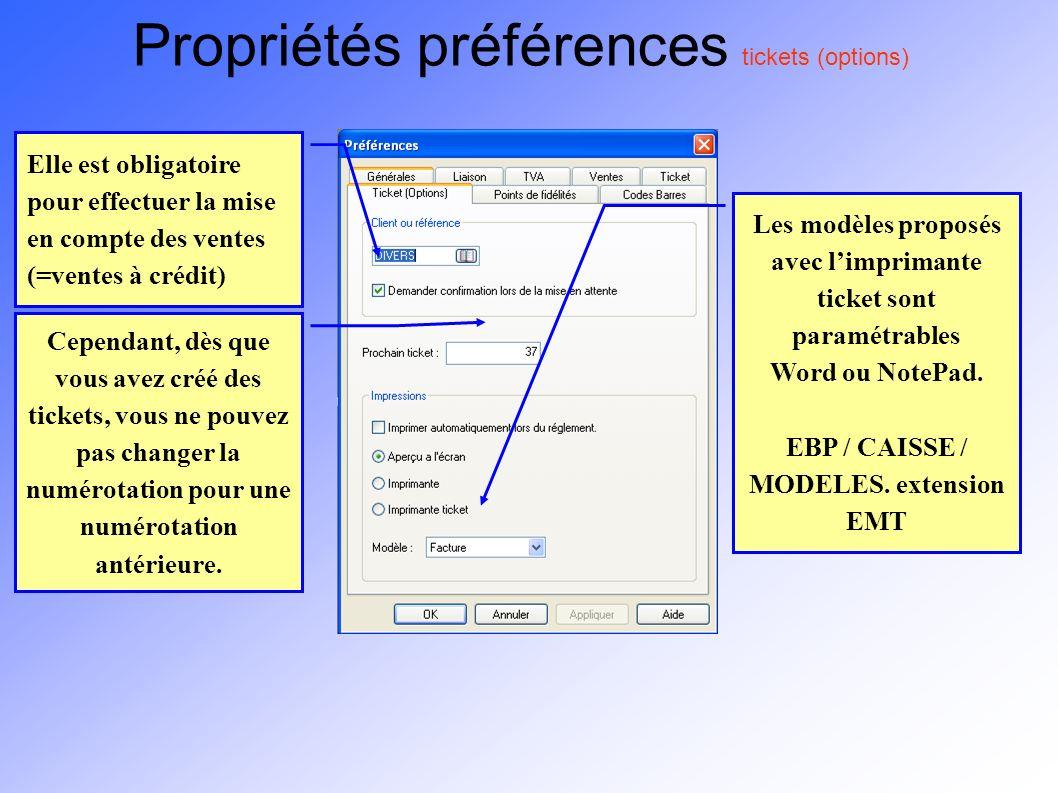 Propriétés préférences tickets (options) Elle est obligatoire pour effectuer la mise en compte des ventes (=ventes à crédit) Les modèles proposés avec