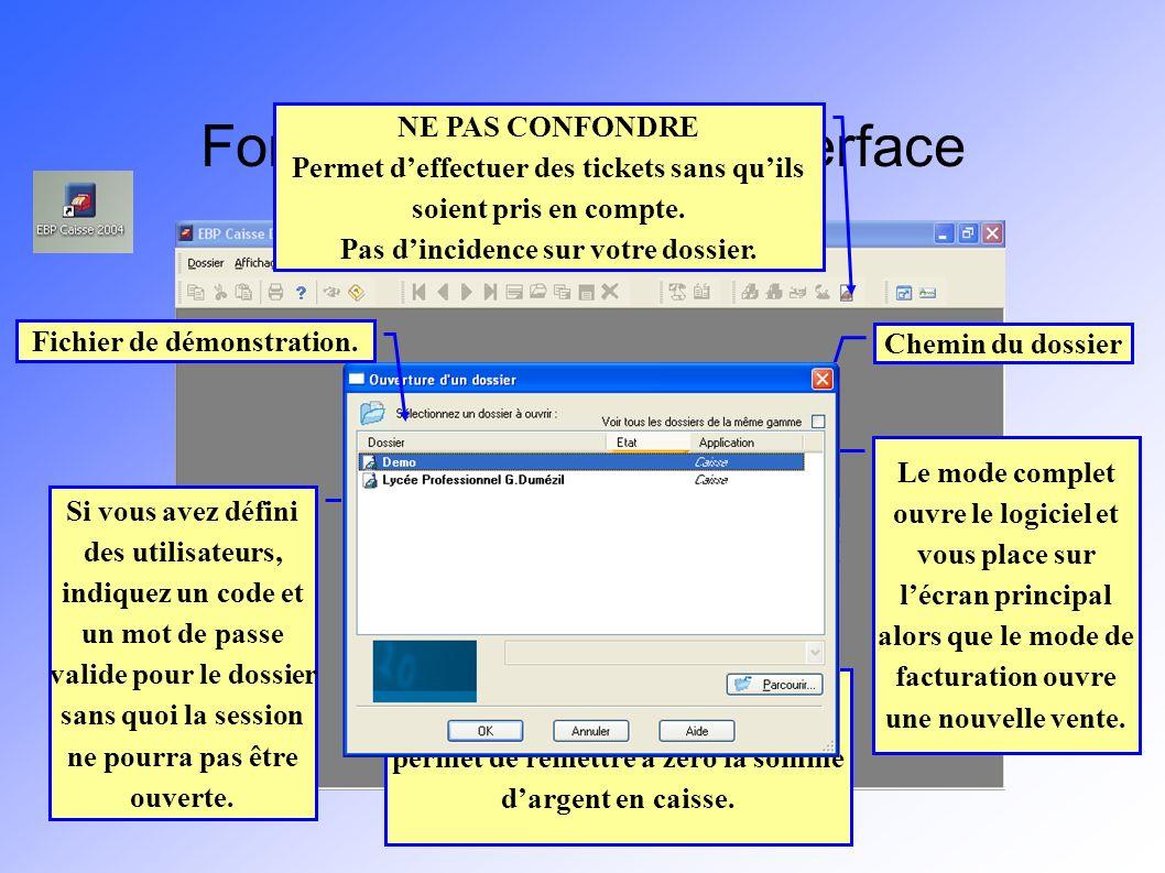 Fonctionnement de linterface Chemin du dossier Le mode complet ouvre le logiciel et vous place sur lécran principal alors que le mode de facturation ouvre une nouvelle vente.