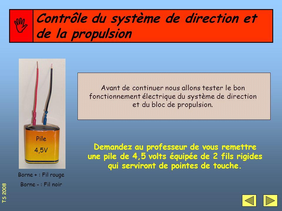 Contrôle du système de direction et de la propulsion Avant de continuer nous allons tester le bon fonctionnement électrique du système de direction et
