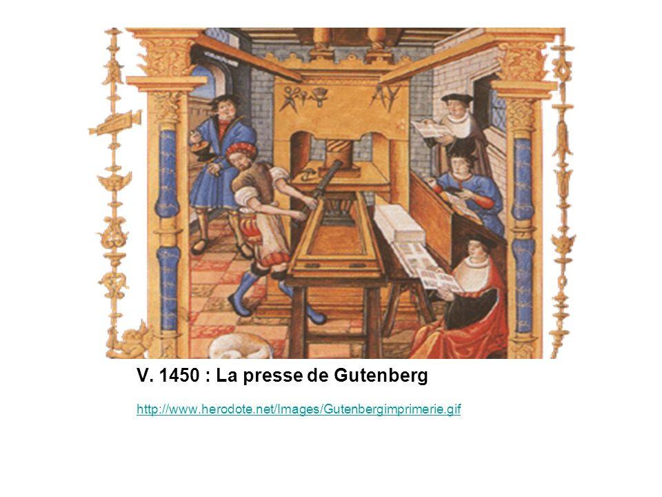 V. 1450 : La presse de Gutenberg http://www.herodote.net/Images/Gutenbergimprimerie.gif