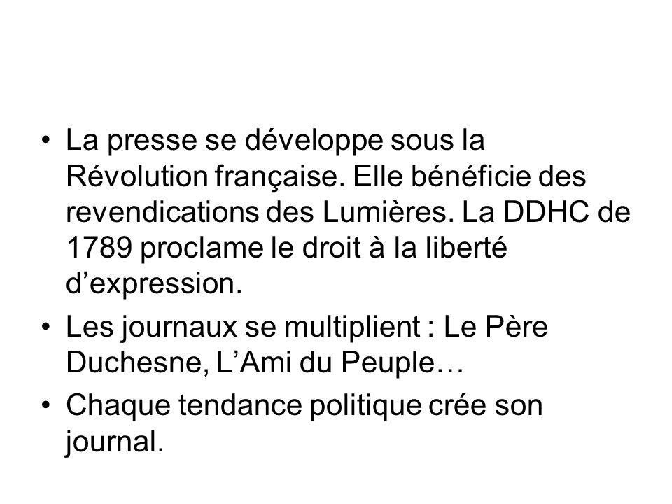 La presse se développe sous la Révolution française.