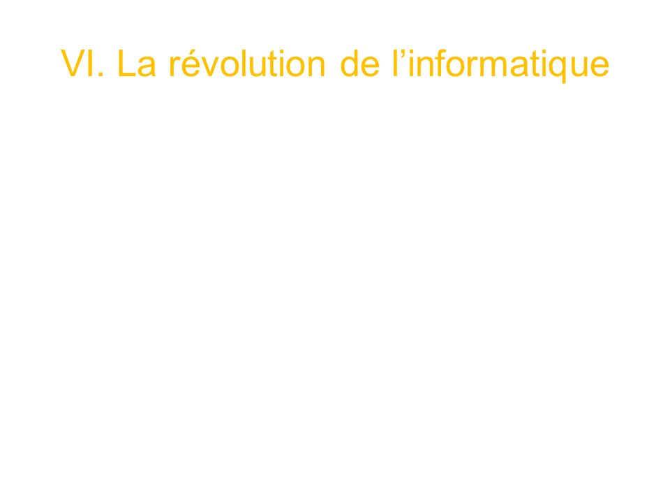 VI. La révolution de linformatique