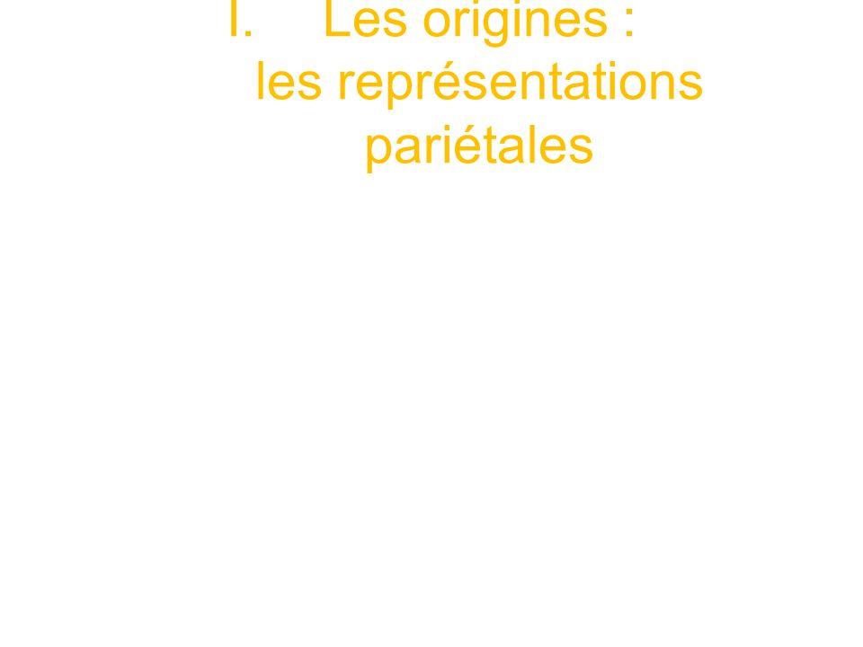 I.Les origines : les représentations pariétales