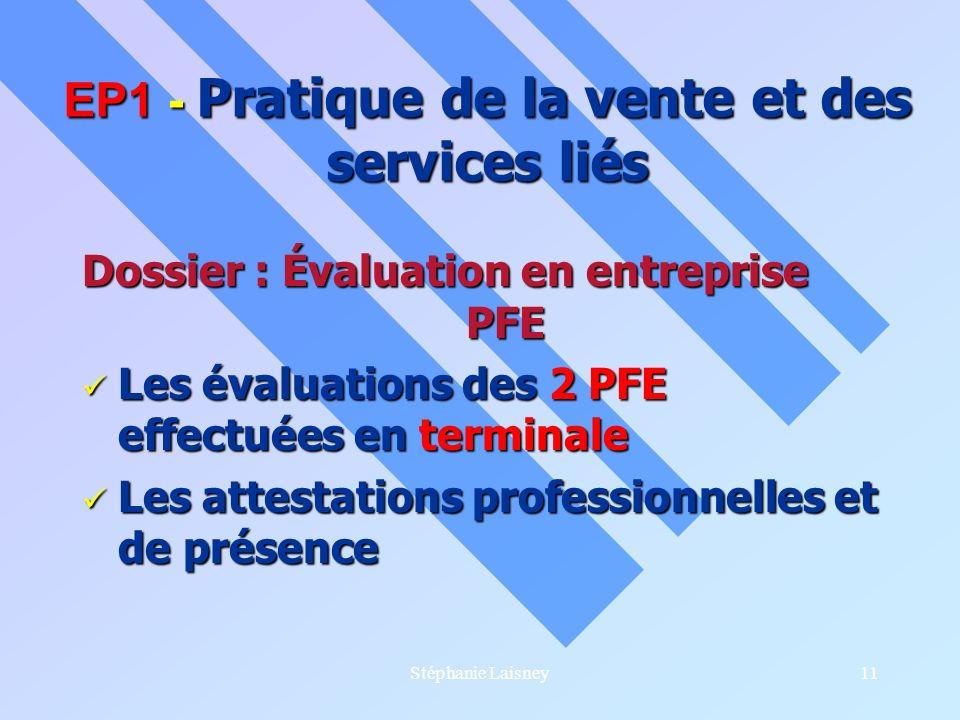 Stéphanie Laisney11 Dossier : Évaluation en entreprise PFE Les évaluations des 2 PFE effectuées en terminale Les évaluations des 2 PFE effectuées en t