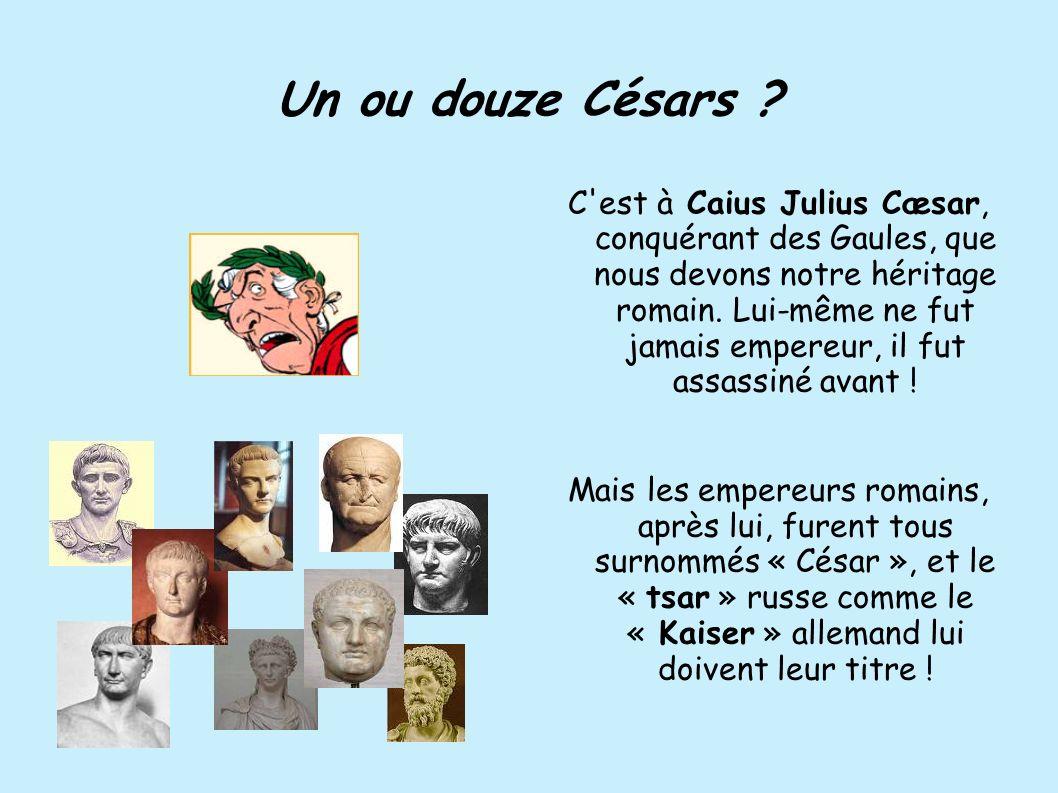 Un ou douze Césars ? C'est à Caius Julius Cæsar, conquérant des Gaules, que nous devons notre héritage romain. Lui-même ne fut jamais empereur, il fut