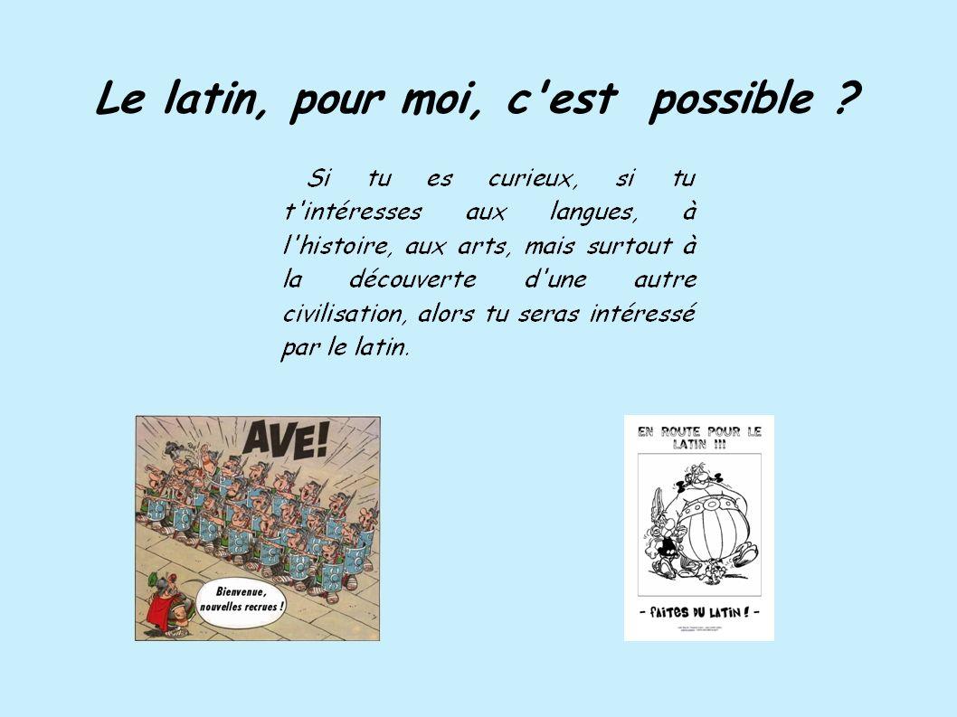 Le latin, pour moi, c'est possible ?