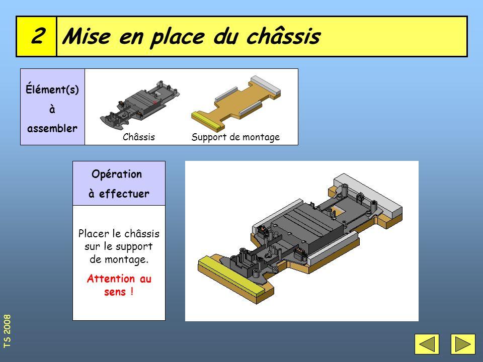 Mise en place du châssis2 ChâssisSupport de montage Élément(s) à assembler Opération à effectuer Placer le châssis sur le support de montage. Attentio