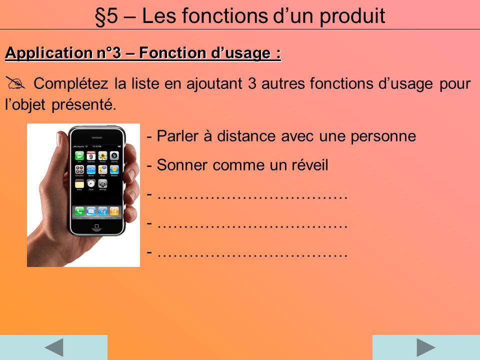 Application n°3 – Fonction dusage : Complétez la liste en ajoutant 3 autres fonctions dusage pour lobjet présenté. - Parler à distance avec une person