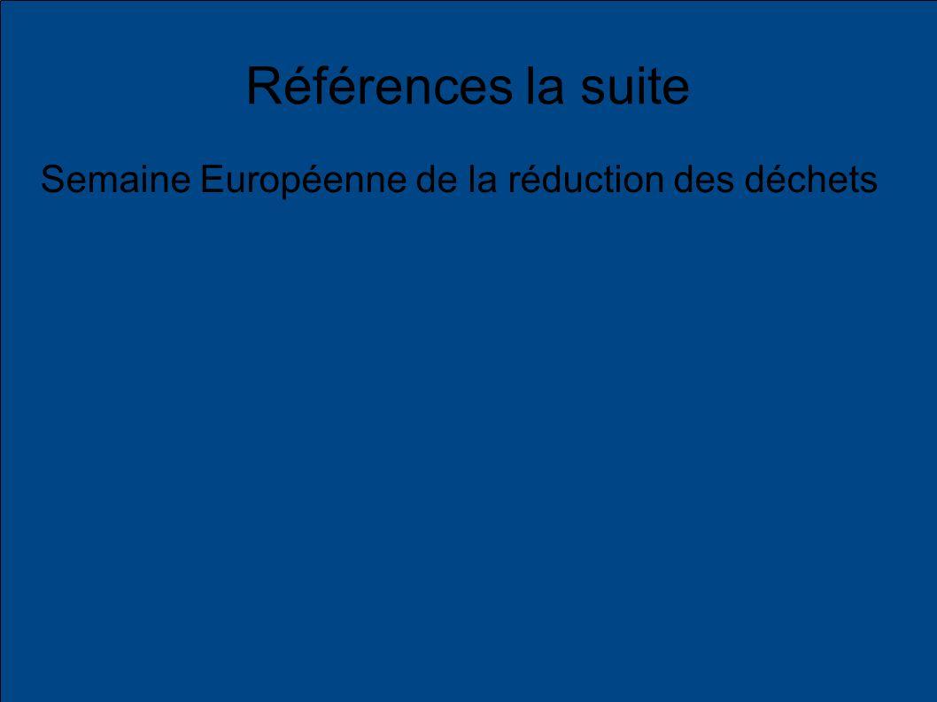 Références la suite Semaine Européenne de la réduction des déchets